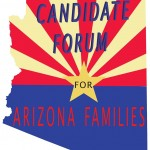 Candidate Forum for Arizona's Families – September 30