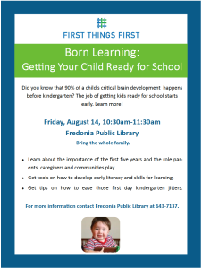 Aug. 14 — First Things First to present 'Born Learning — Getting Your Child Ready for School' on Aug. 14 at the Fredonia Public Library