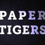The Paper Tigers Project