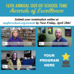 Submit your nomination online by April 28 for 16th annual Out-Of-School Time Awards of Excellence