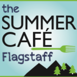 The Summer Cafe ~ Flagstaff