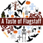 A Taste of Flagstaff: Come and get your ghoul on!