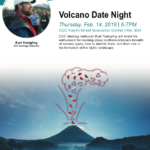 Feb. 14 — CCC presents 'Ed Talks: Volcano Date Night'