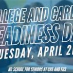 College and Career Readiness Day April 2 – No school for CHS and FHS Seniors. See more local education news here