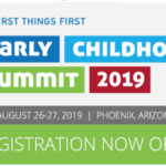 Registration now open for First Things First Early Childhood Summit (Aug. 26-27, 2019)