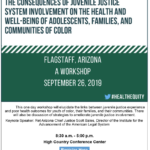 Workshop on the Consequences of Juvenile Justice System Involvement on the Health and Well-Being of Adolescents, Families, and Communities of Color to be held Sept. 26 in Flagstaff
