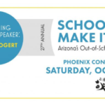 AzCASE — Last Chance to Register for '2019 School's Out, Make It Count Conference' on Oct. 18