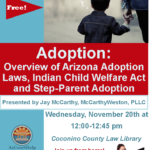 Nov. 20 — 'Adoption: Overview of Arizona Adoption Laws, Indian Child Welfare Act and Step-Parent Adoption' to be presented in Flagstaff