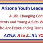 FREE Regional Opportunity for Apache, Coconino and Navajo Counties. Applications for Arizona Youth Leadership Conference