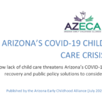 Arizona Early Childhood Alliance — Arizona Can't Get Back to Work Without Child Care