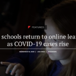 More schools return to online learning as COVID-19 cases rise. See more state education news here